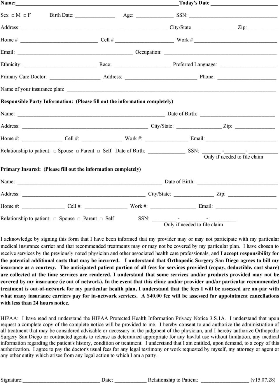 Spouse Parent Self Date of Birth: SSN: - - Only if needed to file claim Primary Insured: (Please fill out the information completely) Name: Date of Birth: Address: City/State: Zip: Home #: Cell #: