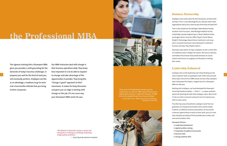 the Professional MBA That is why companies like Michigan State Medical Society, Accident Fund Insurance, Mid Michigan Medical Center, United Way, Cascade Engineering, St.
