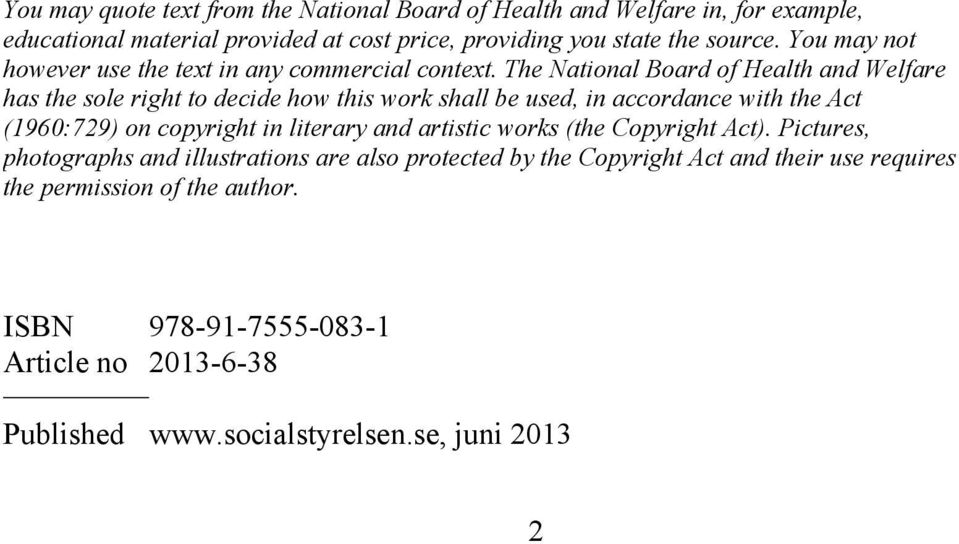 The National Board of Health and Welfare has the sole right to decide how this work shall be used, in accordance with the Act (1960:729) on copyright in