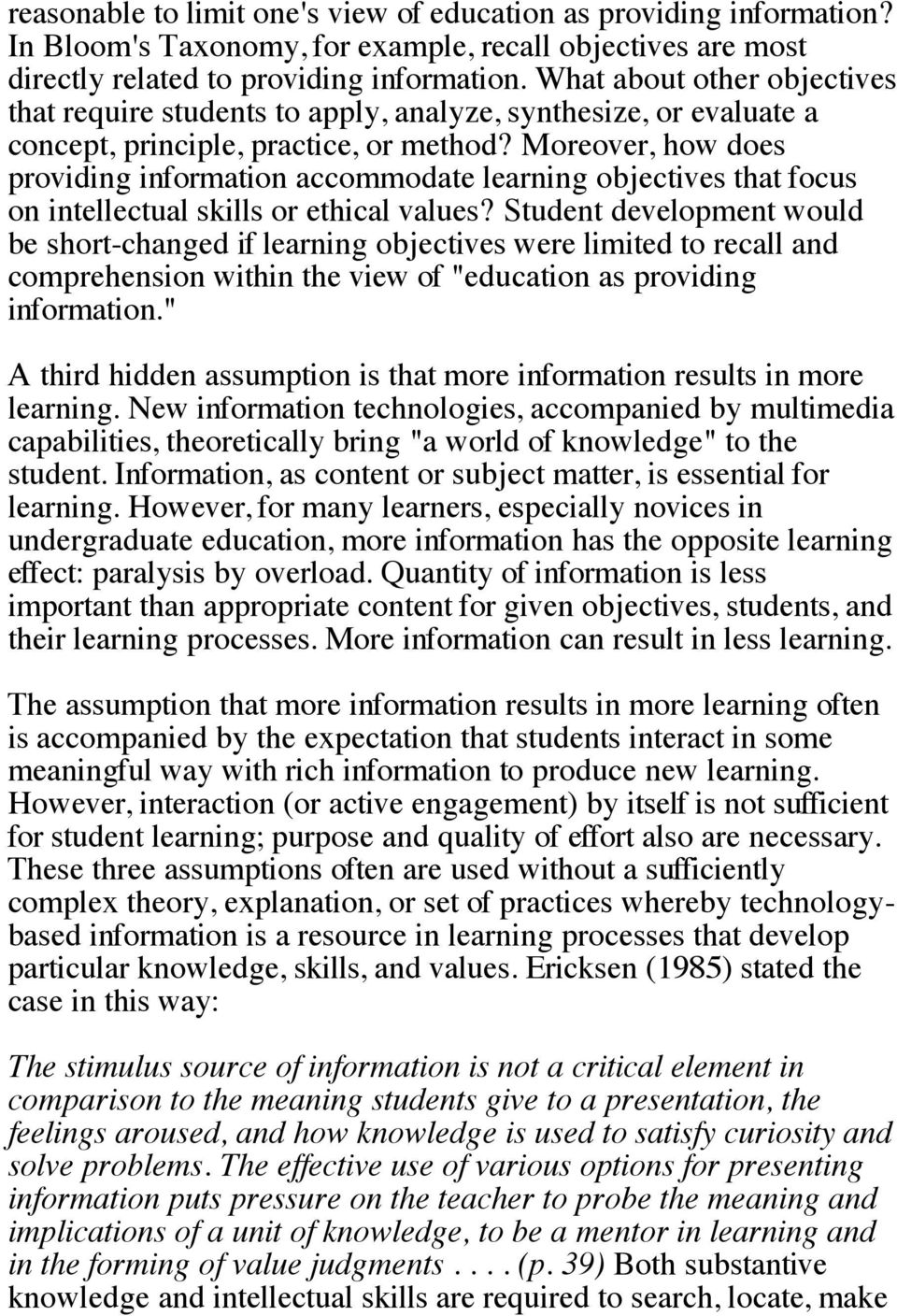 Moreover, how does providing information accommodate learning objectives that focus on intellectual skills or ethical values?