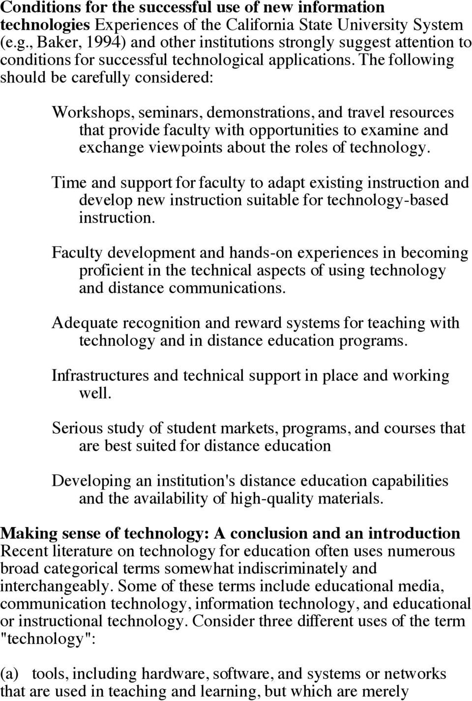 technology. Time and support for faculty to adapt existing instruction and develop new instruction suitable for technology-based instruction.