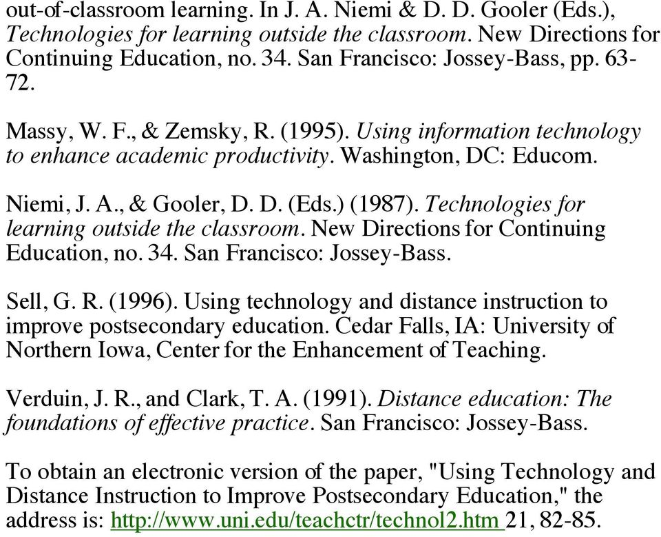 Technologies for learning outside the classroom. New Directions for Continuing Education, no. 34. San Francisco: Jossey-Bass. Sell, G. R. (1996).