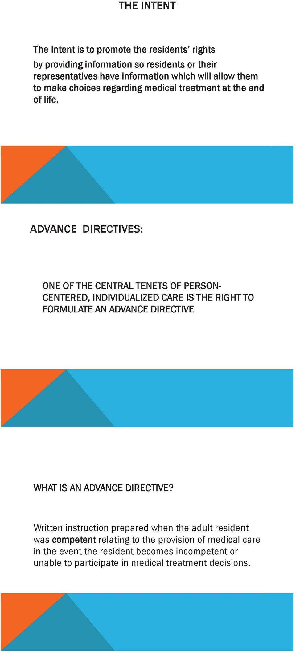 ADVANCE DIRECTIVES: ONE OF THE CENTRAL TENETS OF PERSON- CENTERED, INDIVIDUALIZED CARE IS THE RIGHT TO FORMULATE AN ADVANCE DIRECTIVE WHAT IS AN