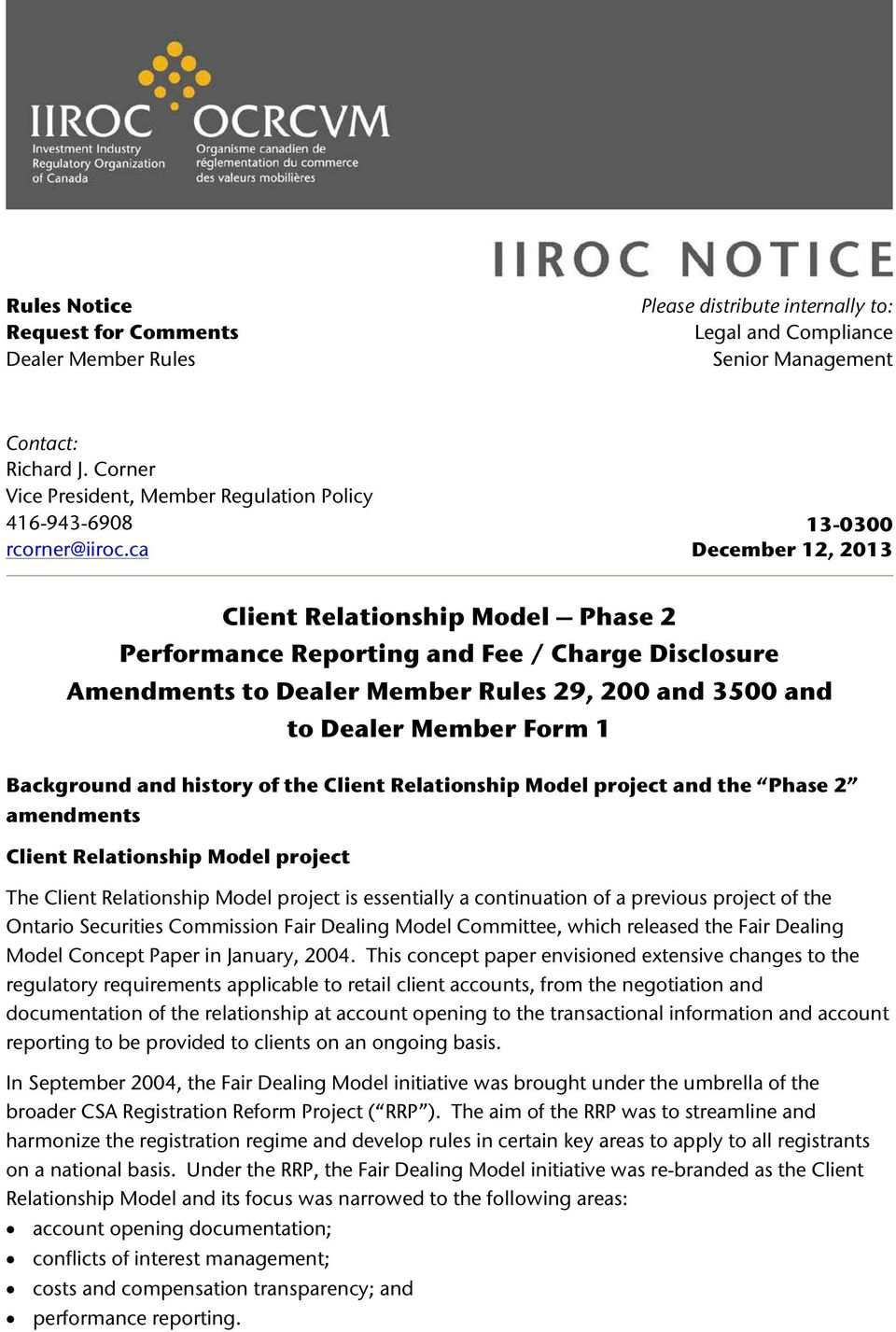 ca 13-0300 December 12, 2013 Client Relationship Model Phase 2 Performance Reporting and Fee / Charge Disclosure Amendments to Dealer Member Rules 29, 200 and 3500 and to Background and history of