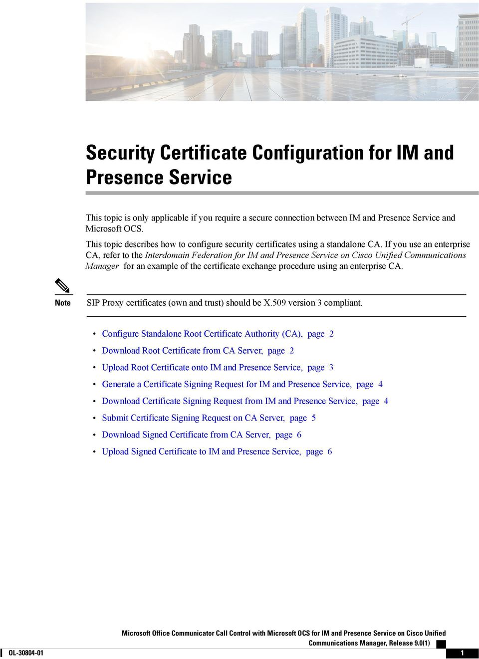 If you use an enterprise CA, refer to the Interdomain Federation for IM and Presence Service on Cisco Unified Communications Manager for an example of the certificate exchange procedure using an