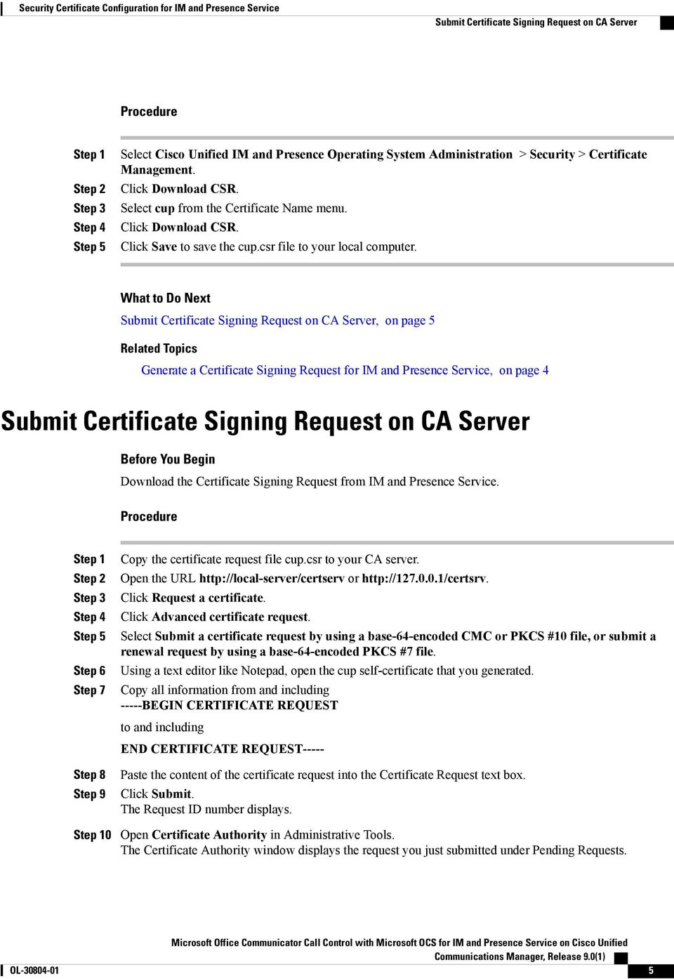 Submit Certificate Signing Request on CA Server, on page 5 Generate a Certificate Signing Request for IM and Presence Service, on page 4 Submit Certificate Signing Request on CA Server Download the