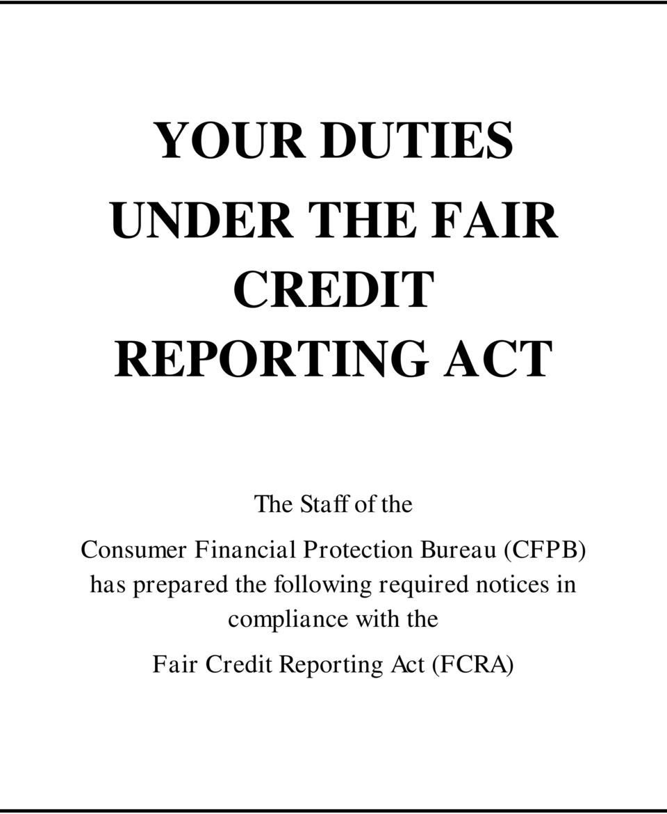 (CFPB) has prepared the following required notices