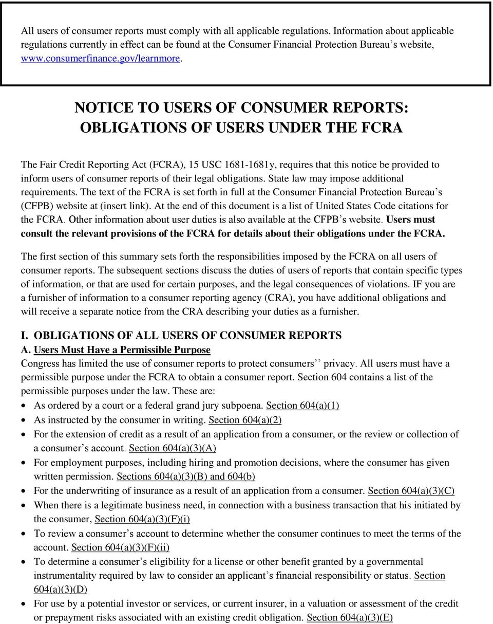 NOTICE TO USERS OF CONSUMER REPORTS: OBLIGATIONS OF USERS UNDER THE FCRA The Fair Credit Reporting Act (FCRA), 15 USC 1681-1681y, requires that this notice be provided to inform users of consumer
