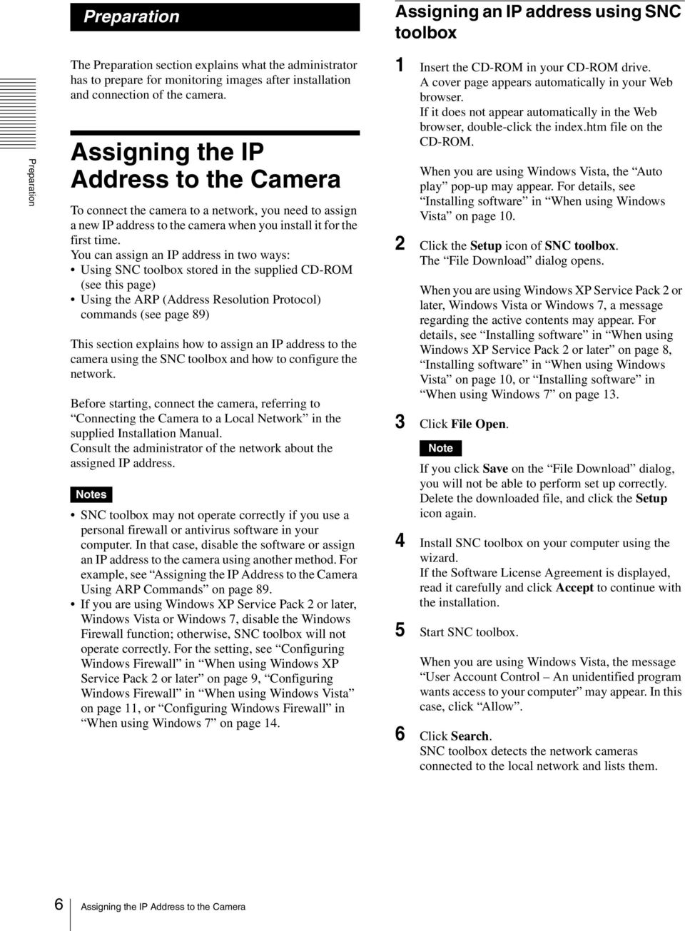 You can assign an IP address in two ways: Using SNC toolbox stored in the supplied CD-ROM (see this page) Using the ARP (Address Resolution Protocol) commands (see page 89) This section explains how