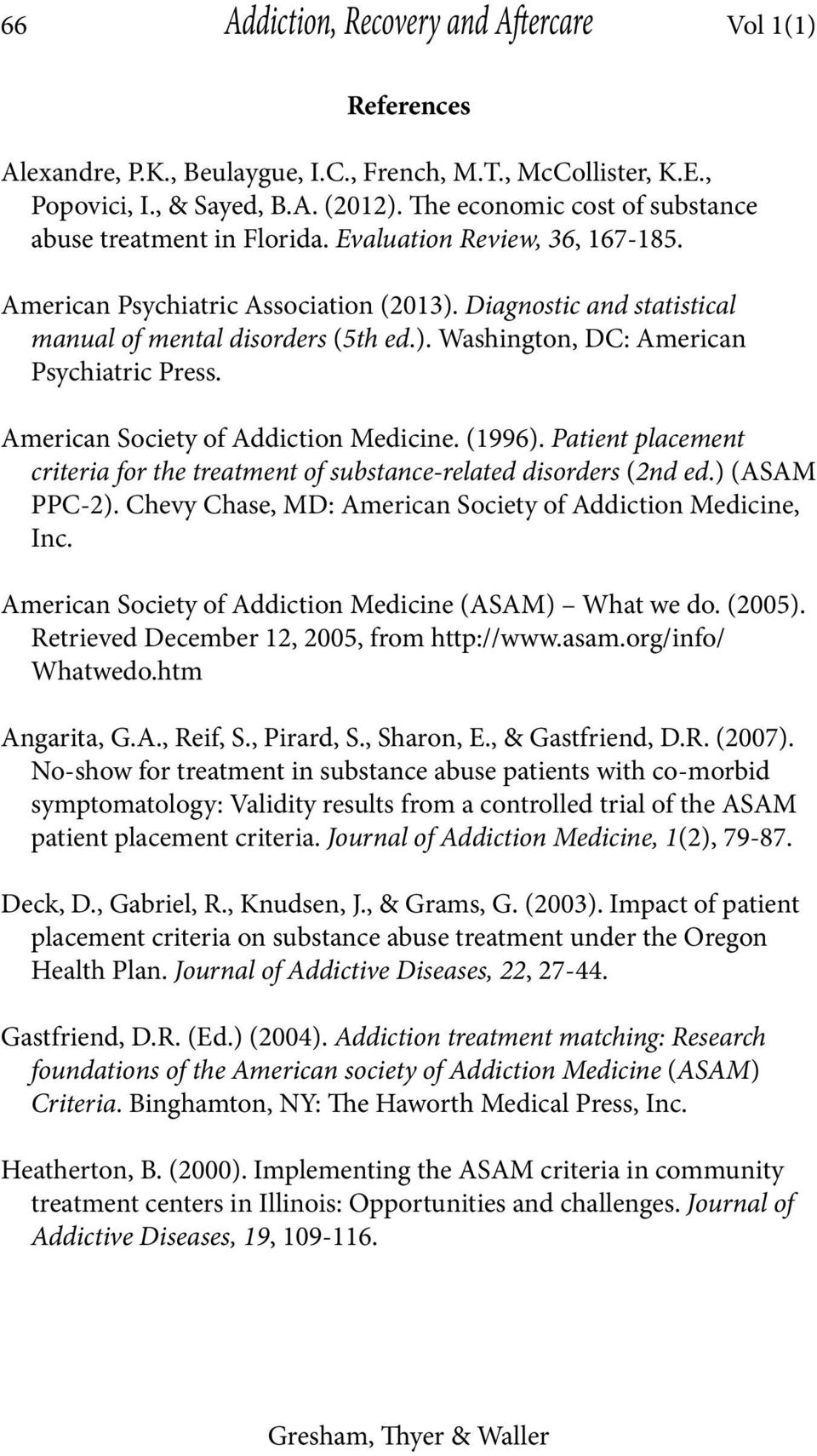 American Society of Addiction Medicine. (1996). Patient placement criteria for the treatment of substance-related disorders (2nd ed.) (ASAM PPC-2).