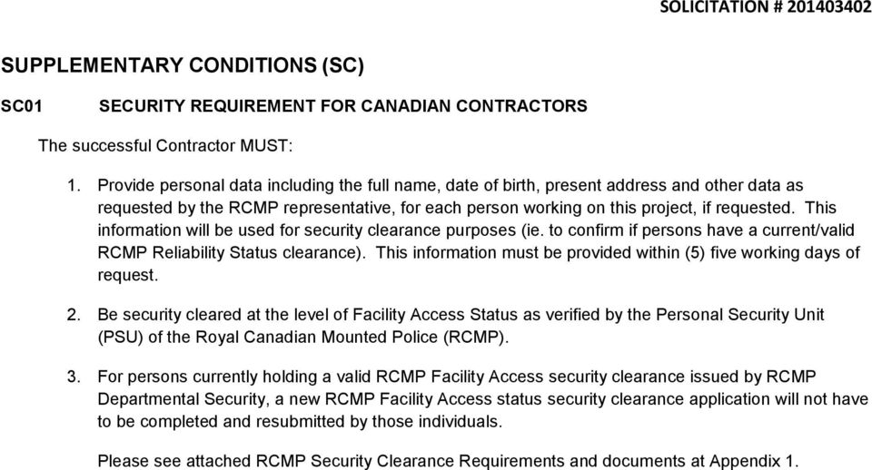 This information will be used for security clearance purposes (ie. to confirm if persons have a current/valid RCMP Reliability Status clearance).