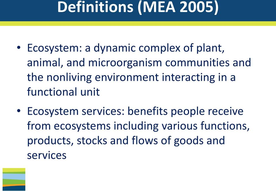 functional unit Ecosystem services: benefits people receive from