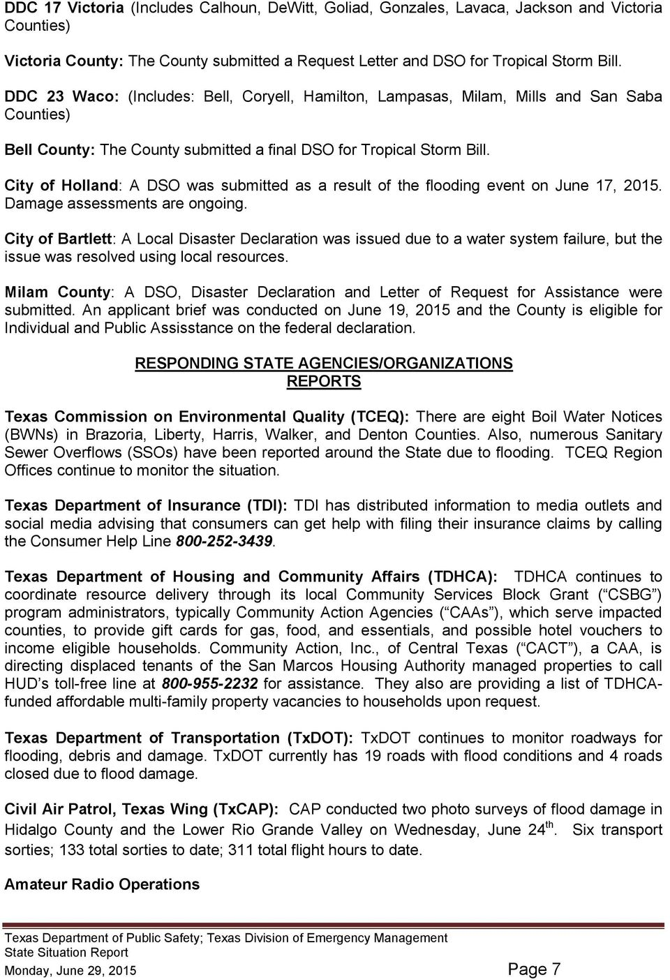 City of Holland: A DSO was submitted as a result of the flooding event on June 17, 2015. Damage assessments are ongoing.