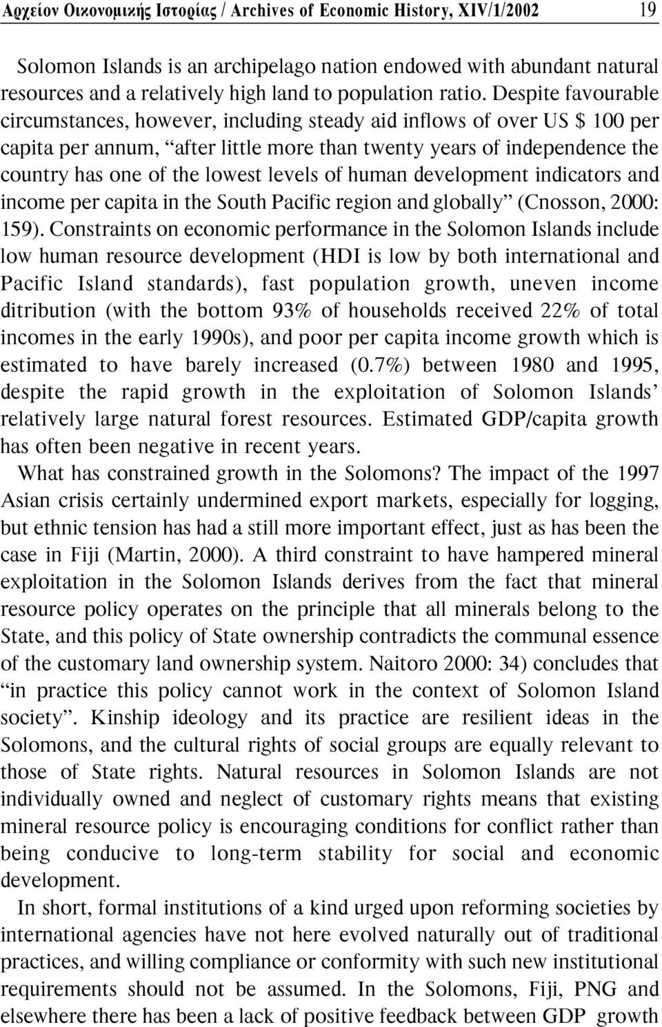 levels of human development indicators and income per capita in the South Pacific region and globally (Cnosson, 2000: 159).
