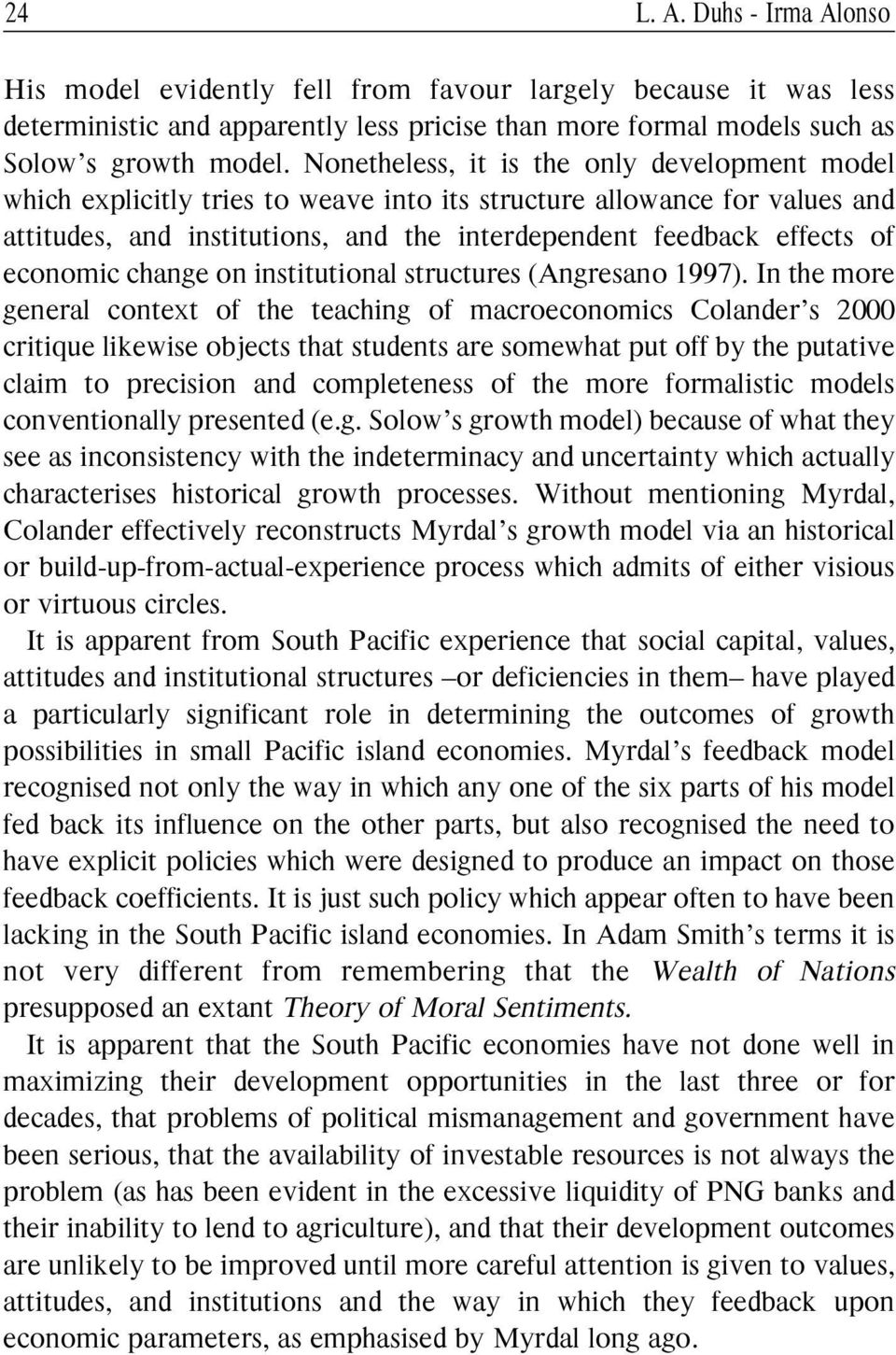 economic change on institutional structures (Angresano 1997).