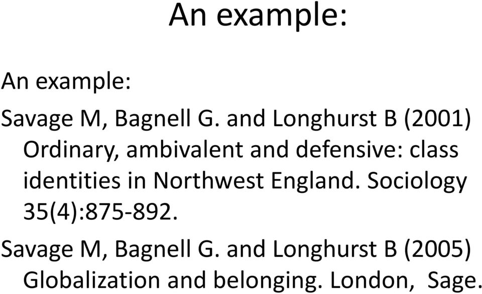 class identities in Northwest England. Sociology 35(4):875-892.