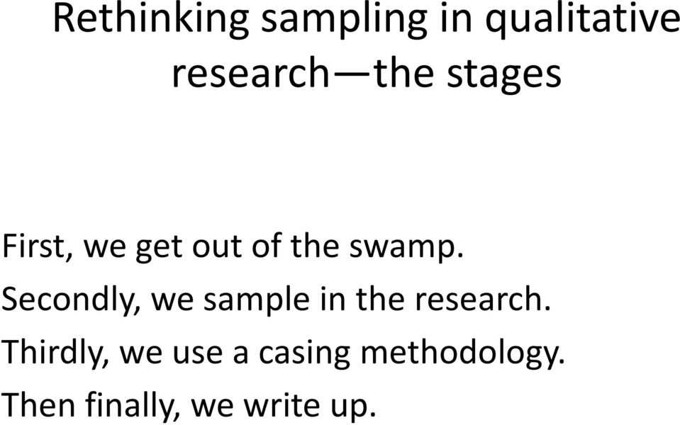 Secondly, we sample in the research.