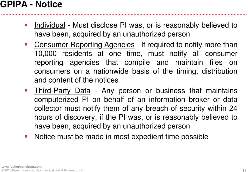 content of the notices Third-Party Data - Any person or business that maintains computerized PI on behalf of an information broker or data collector must notify them of any breach