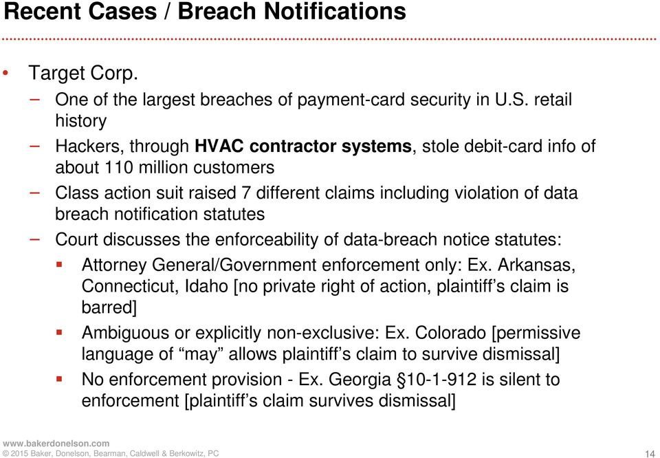 notification statutes Court discusses the enforceability of data-breach notice statutes: Attorney General/Government enforcement only: Ex.