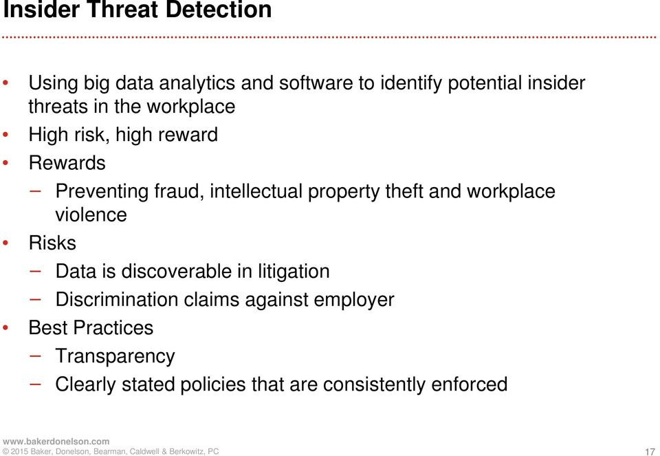 theft and workplace violence Risks Data is discoverable in litigation Discrimination claims
