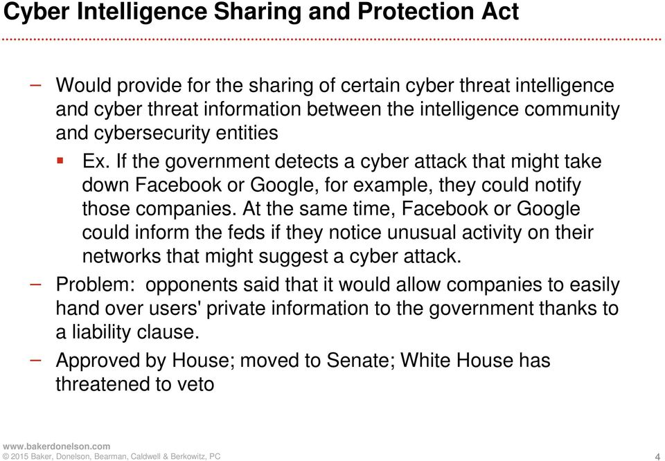 At the same time, Facebook or Google could inform the feds if they notice unusual activity on their networks that might suggest a cyber attack.
