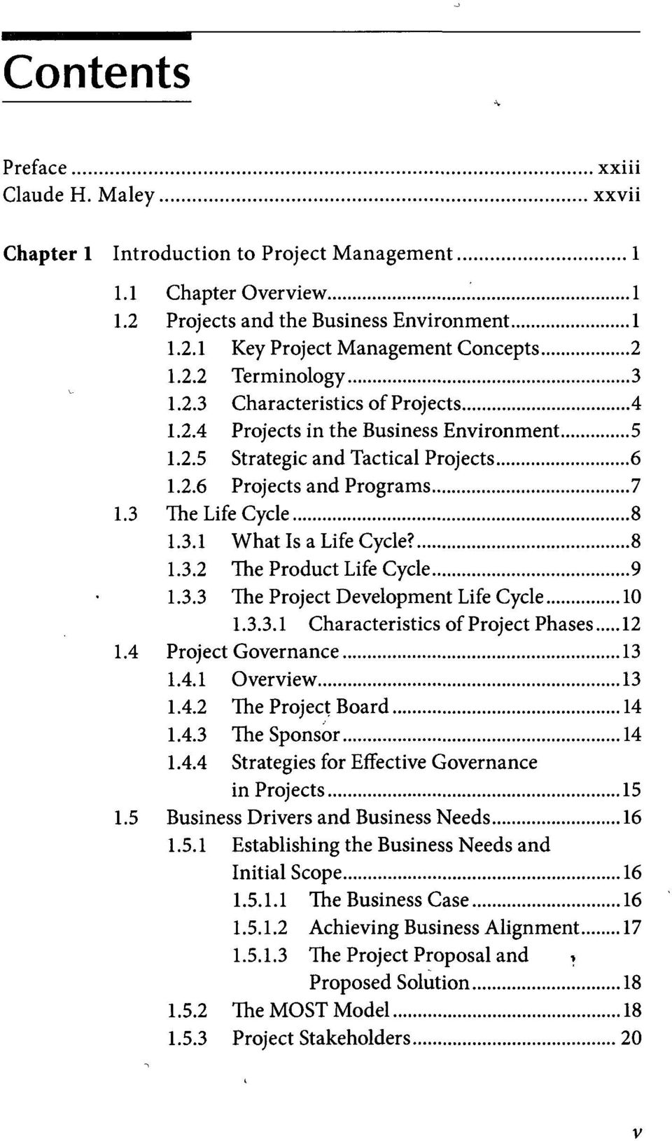 8 1.3.2 The Product Life Cycle 9 1.3.3 The Project Development Life Cycle 10 1.3.3.1 Characteristics of Project Phases 12 1.4 Project Governance 13 1.4.1 Overview 13 1.4.2 The Project Board 14 1.4.3 The Sponsor 14 1.