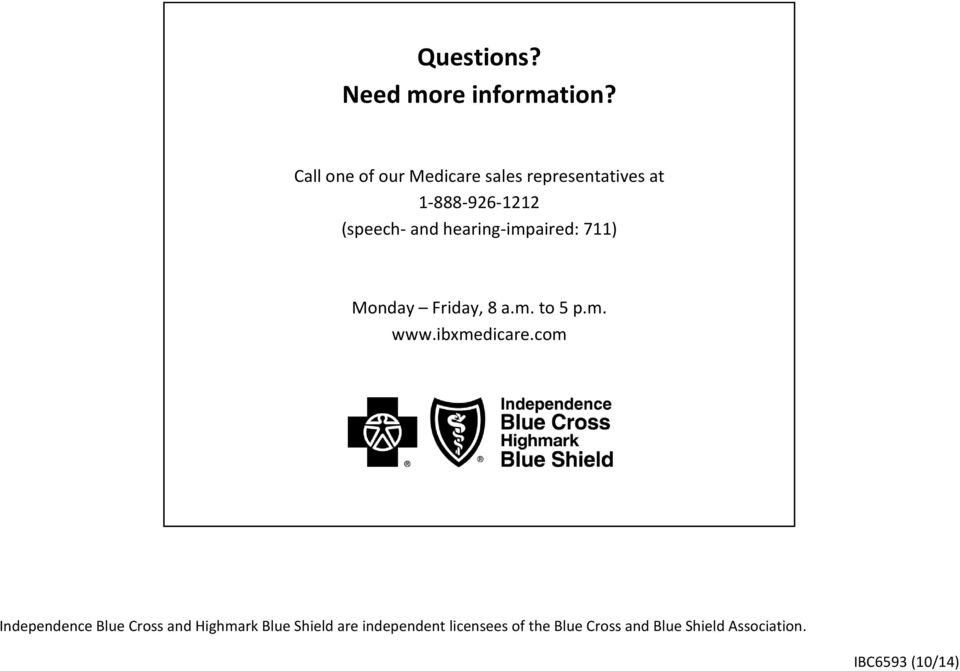 hearing-impaired: 711) Monday Friday, 8 a.m. to 5 p.m. www.ibxmedicare.