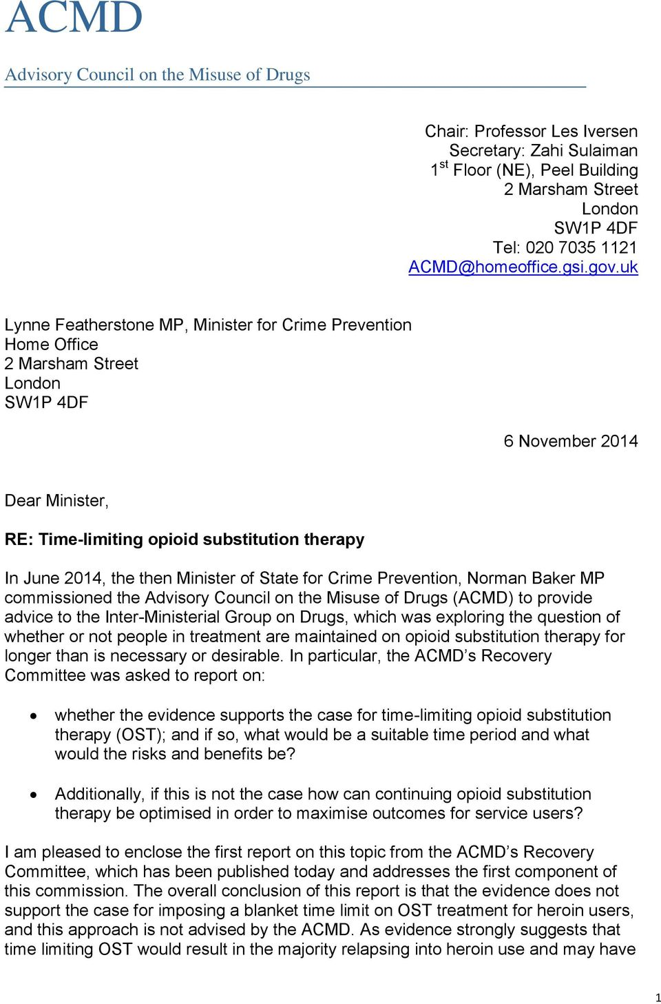 uk Lynne Featherstone MP, Minister for Crime Prevention Home Office 2 Marsham Street London SW1P 4DF 6 November 2014 Dear Minister, RE: Time-limiting opioid substitution therapy In June 2014, the