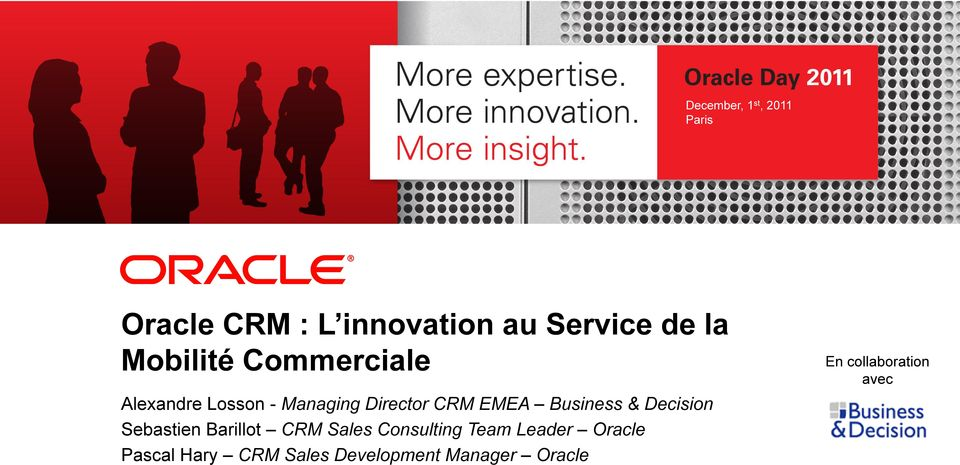 Barillot CRM Sales Consulting Team Leader Oracle 2 Copyright 2011, Oracle and/or its