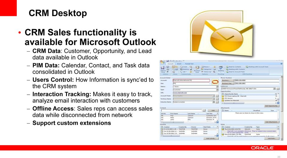 Information is sync ed to the CRM system Interaction Tracking: Makes it easy to track, analyze email interaction