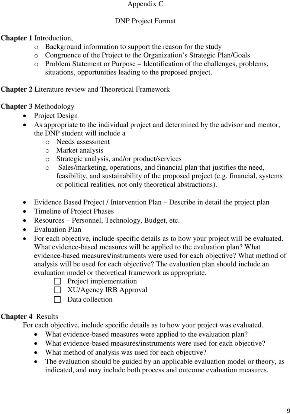 Chapter 2 Literature review and Theoretical Framework Chapter 3 Methodology Project Design As appropriate to the individual project and determined by the advisor and mentor, the DNP student will