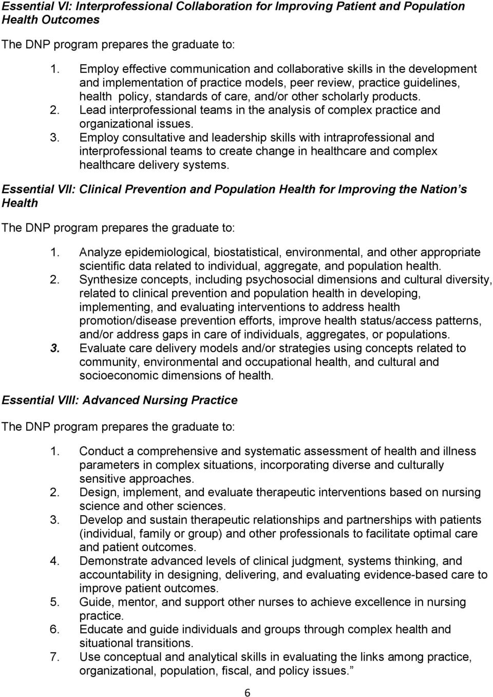 scholarly products. 2. Lead interprofessional teams in the analysis of complex practice and organizational issues. 3.