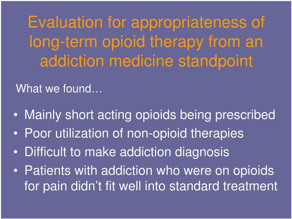 Poor utilization of non-opioid therapies Difficult to make addiction diagnosis