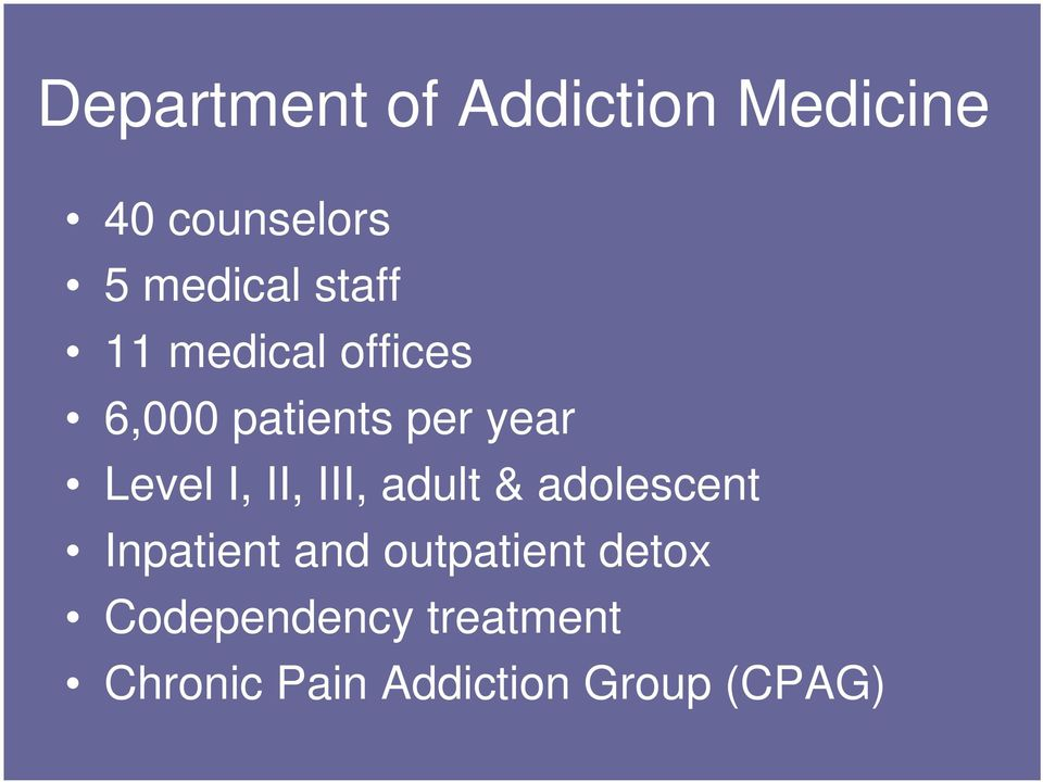 II, III, adult & adolescent Inpatient and outpatient