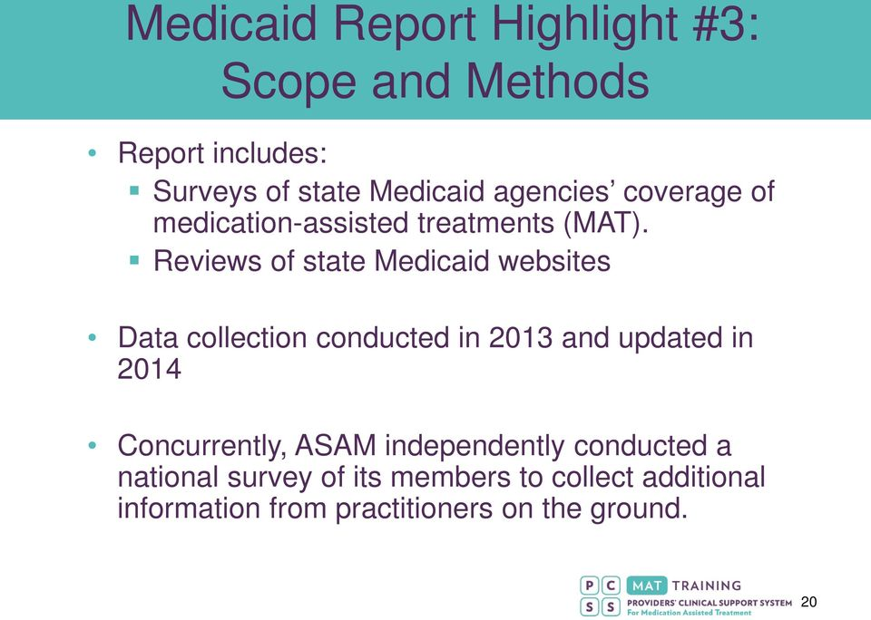 Reviews of state Medicaid websites Data collection conducted in 2013 and updated in 2014