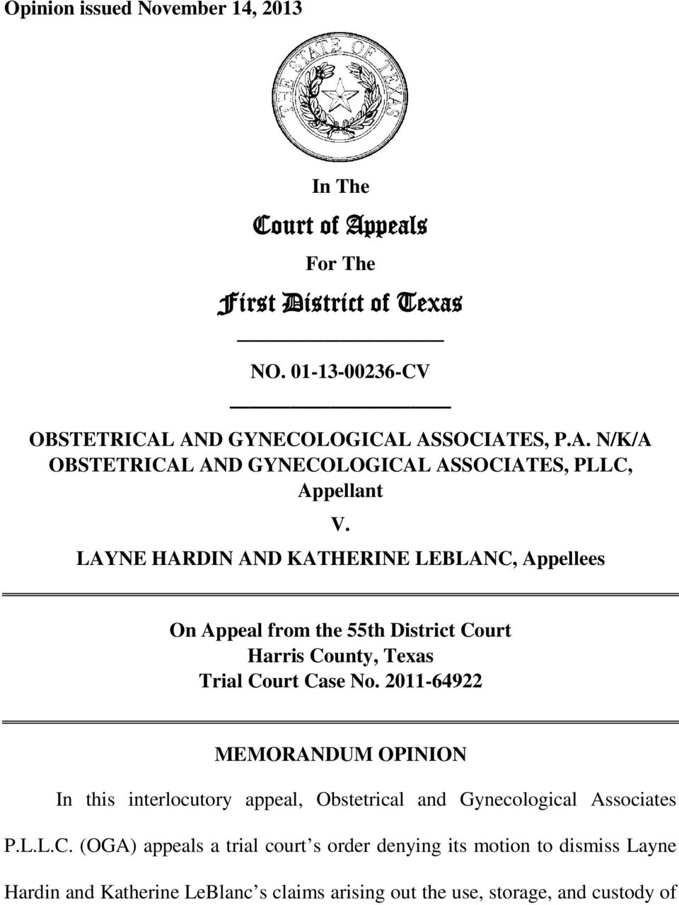 2011-64922 MEMORANDUM OPINION In this interlocutory appeal, Obstetrical and Gynecological Associates P.L.L.C.