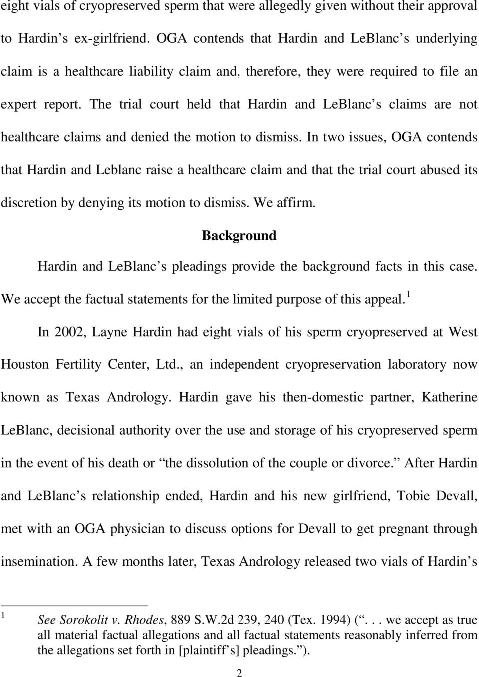 The trial court held that Hardin and LeBlanc s claims are not healthcare claims and denied the motion to dismiss.