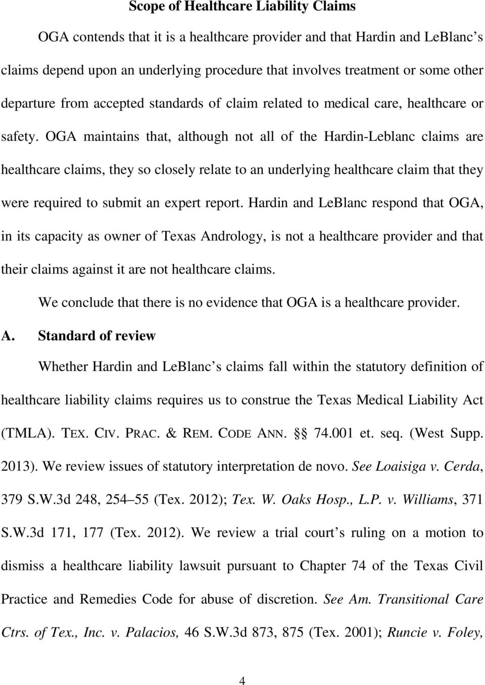 OGA maintains that, although not all of the Hardin-Leblanc claims are healthcare claims, they so closely relate to an underlying healthcare claim that they were required to submit an expert report.