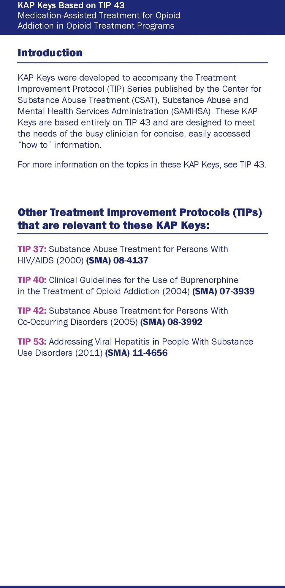 For more information on the topics in these KAP Keys, see TIP 43.
