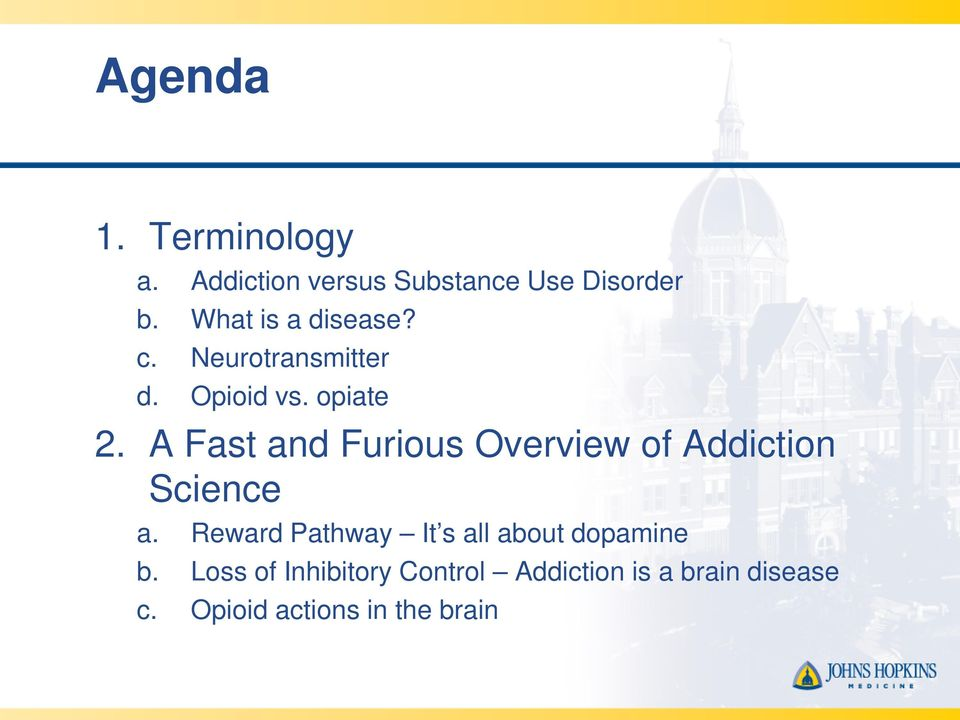 A Fast and Furious Overview of Addiction Science a.