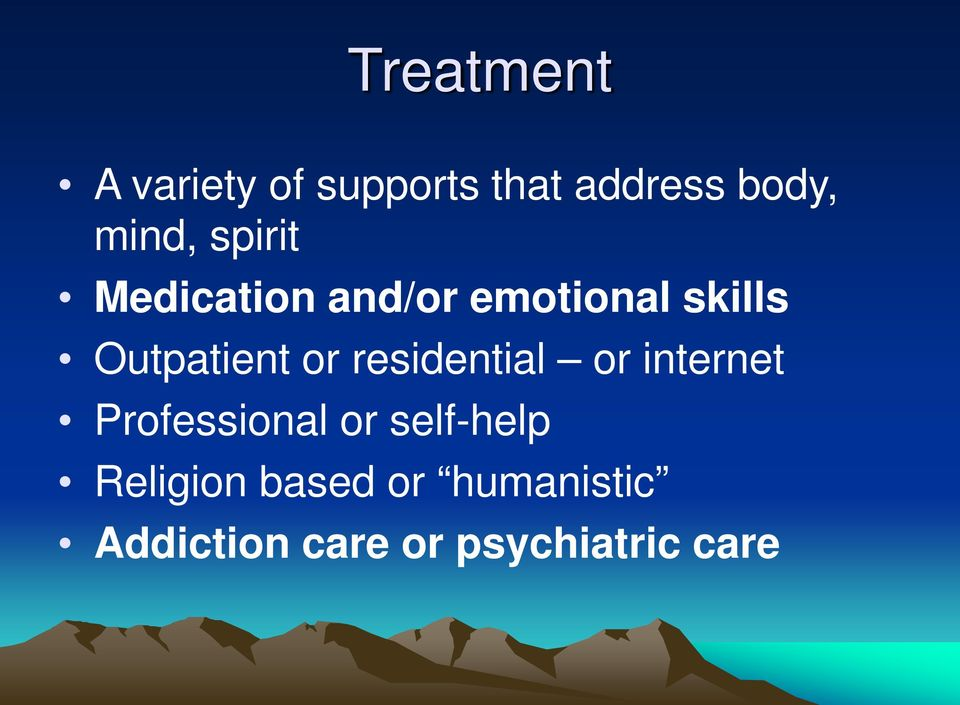 residential or internet Professional or self-help