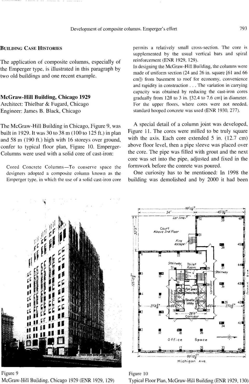 McGraw-Hill Building Chicago 1929 Architect: Thielbar & Fugard Chicago Engineer: James B. Black Chicago The McGraw-Hill Building in Chicago Figure 9 was builtin 1929.lt was 30to 38 m (looto \25 ft.
