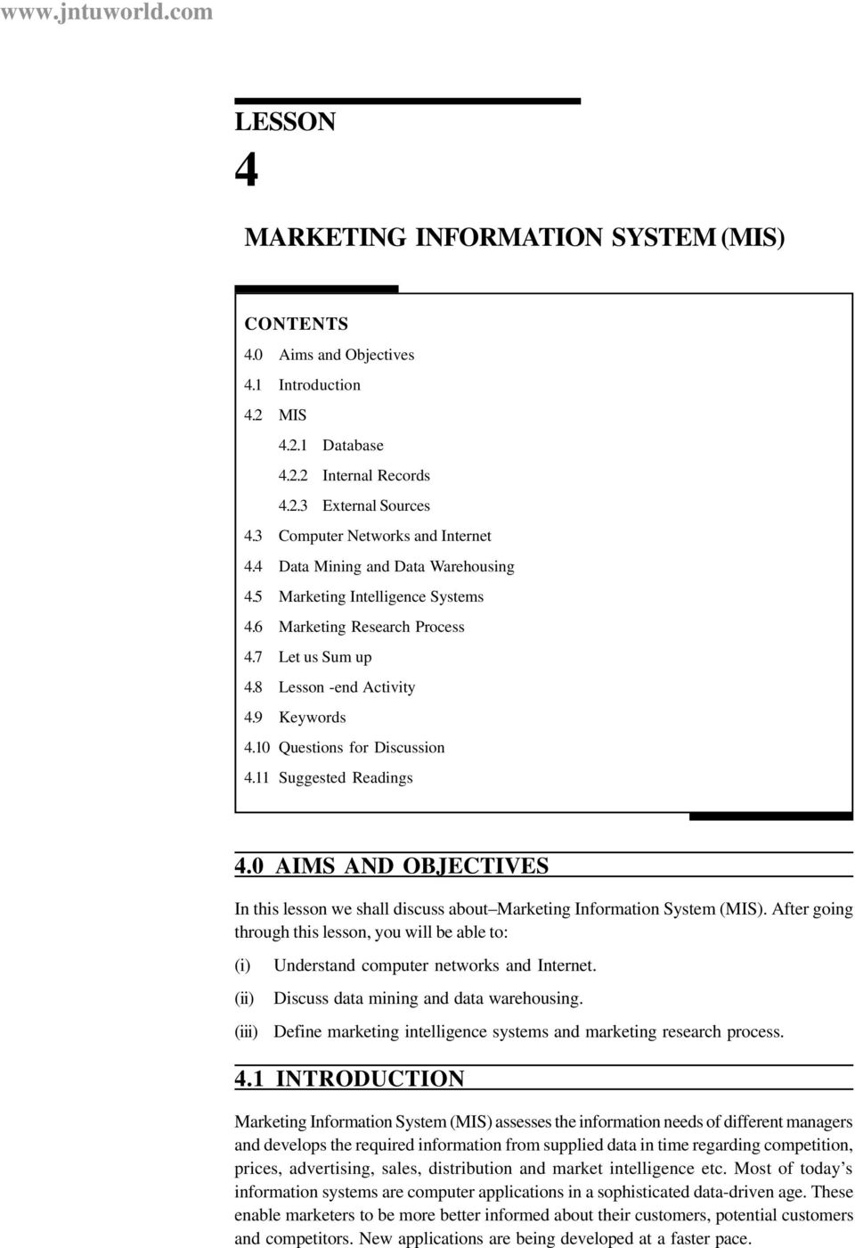 11 Suggested Readings 4.0 AIMS AND OBJECTIVES In this esson we sha discuss about Marketing Information System (MIS).