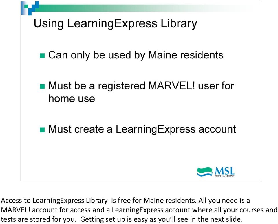 account for access and a LearningExpress account where all