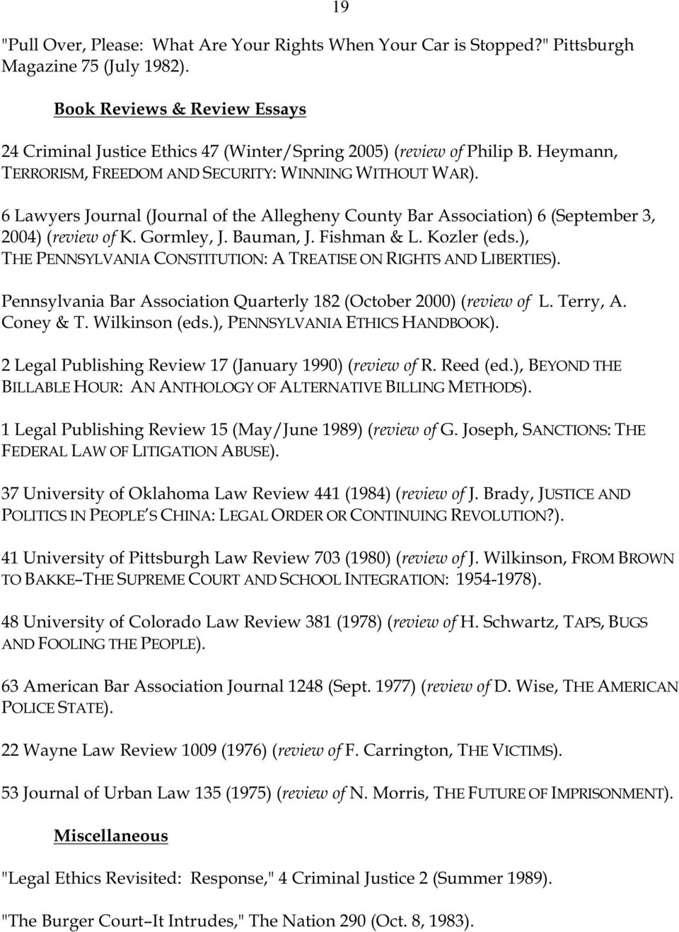 6 Lawyers Journal (Journal of the Allegheny County Bar Association) 6 (September 3, 2004) (review of K. Gormley, J. Bauman, J. Fishman & L. Kozler (eds.