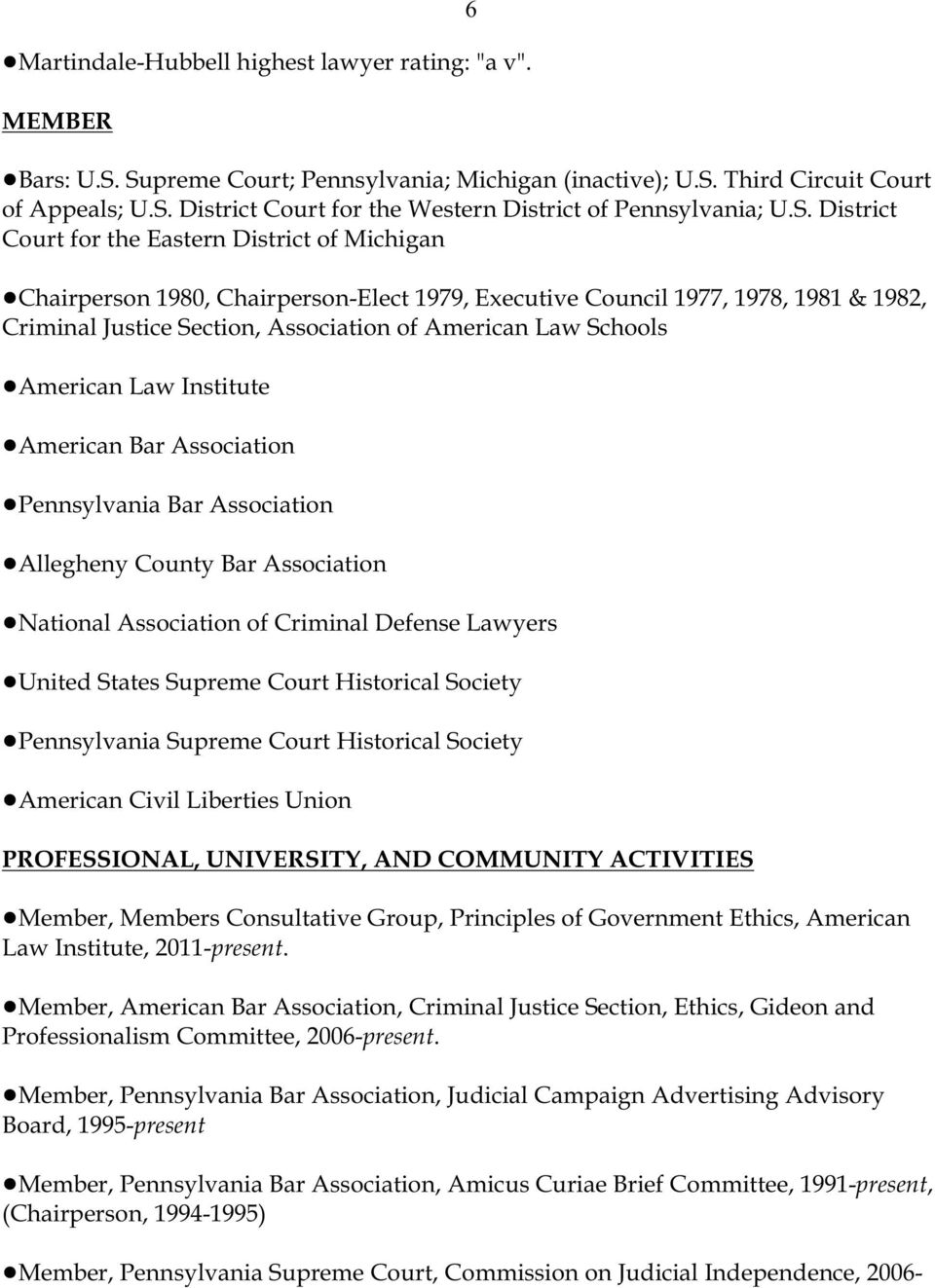 Chairperson 1980, Chairperson-Elect 1979, Executive Council 1977, 1978, 1981 & 1982, Criminal Justice Section, Association of American Law Schools!American Law Institute!American Bar Association!