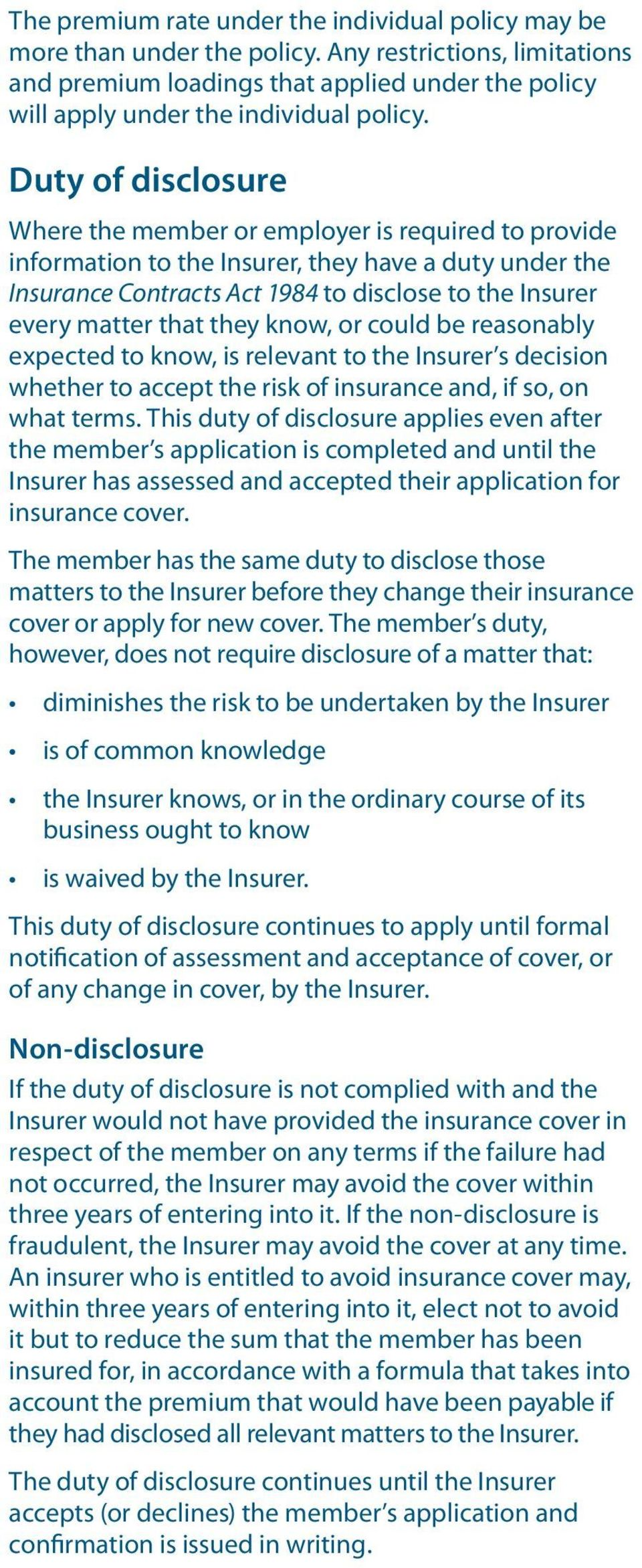 they know, or could be reasonably expected to know, is relevant to the Insurer s decision whether to accept the risk of insurance and, if so, on what terms.