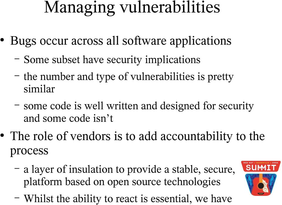 and some code isn t The role of vendors is to add accountability to the process a layer of insulation to