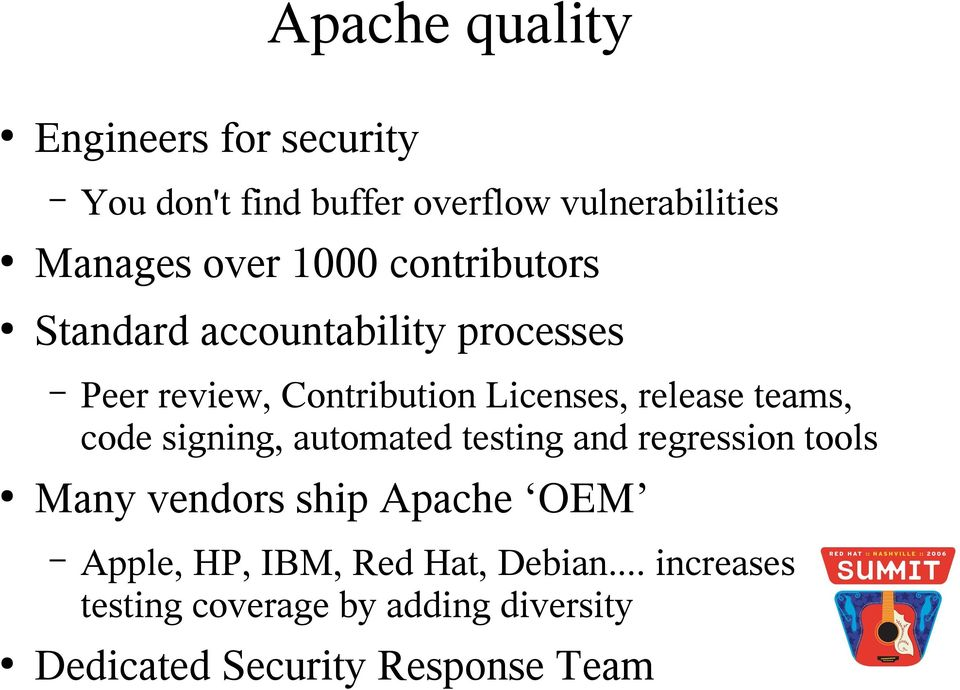 Contribution Licenses, release teams, code signing, automated testing and regression tools Apple,