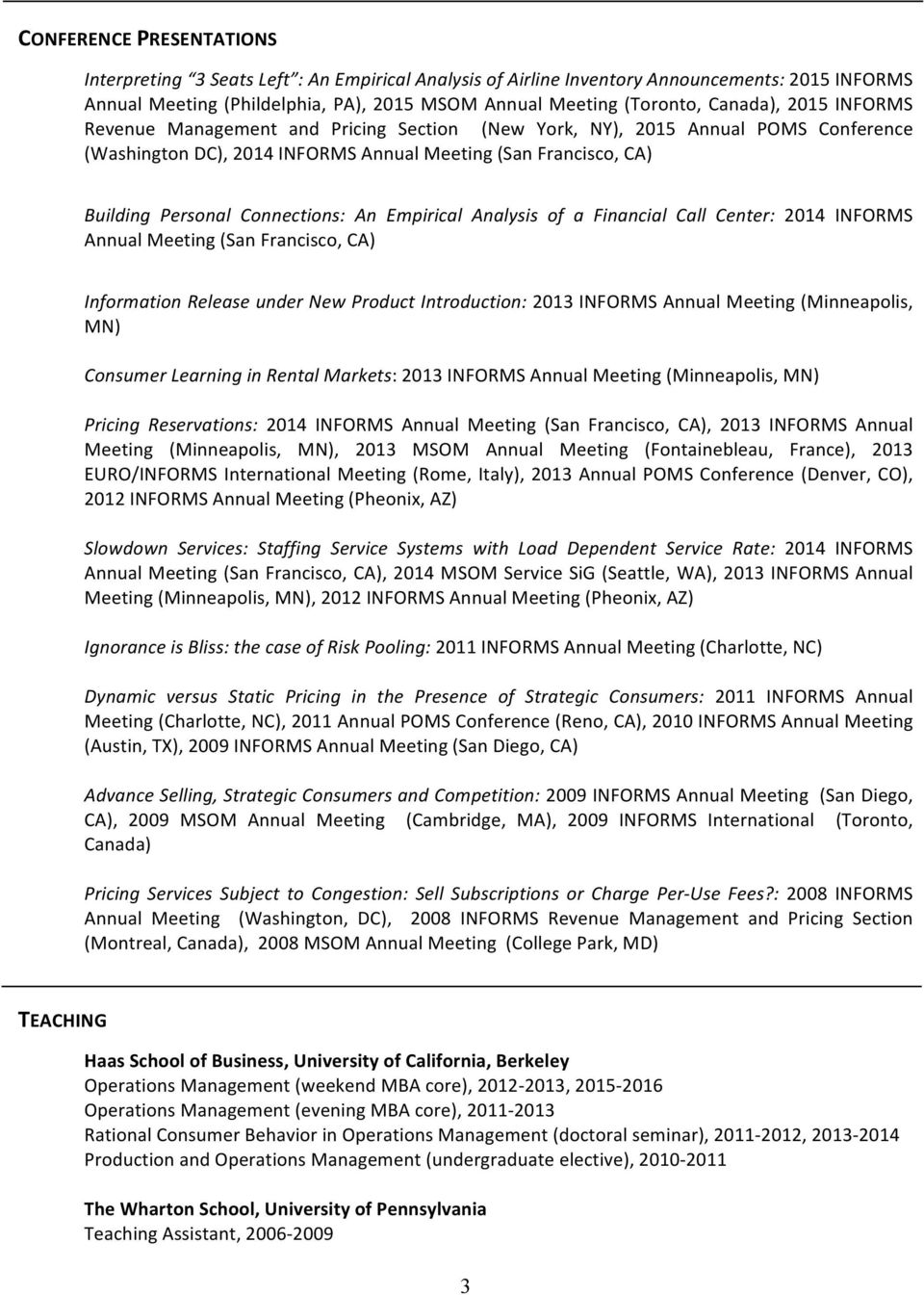 Connections: An Empirical Analysis of a Financial Call Center: 2014 INFORMS Annual Meeting (San Francisco, CA) Information Release under New Product Introduction: 2013 INFORMS Annual Meeting